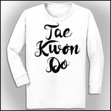 Beautiful Taekwondo T-Shirt - Tae Kwon Do Brush Text  - FREE SHIPPING YLST-464 - Rhino Junction Apparel - 3