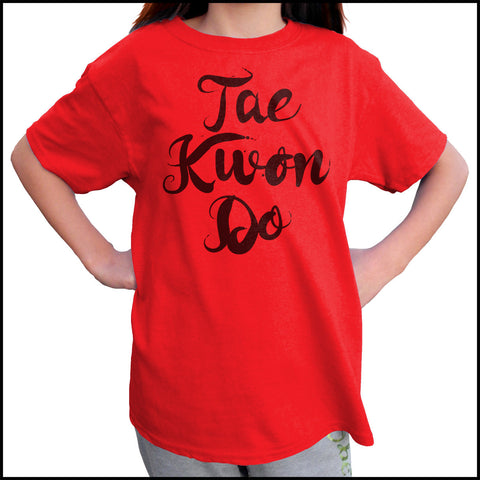 Beautiful Taekwondo T-Shirt - Tae Kwon Do Brush Text  - FREE SHIPPING YSST-464 - Rhino Junction Apparel - 1