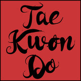 Beautiful Taekwondo T-Shirt - Tae Kwon Do Brush Text  - FREE SHIPPING ASST-464 - Rhino Junction Apparel - 2
