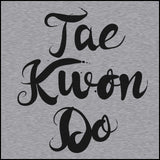Beautiful Taekwondo T-Shirt - Tae Kwon Do Brush Text  - FREE SHIPPING MSST-464 - Rhino Junction Apparel - 3