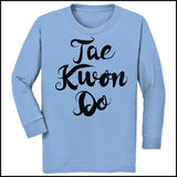 Beautiful Taekwondo T-Shirt - Tae Kwon Do Brush Text  - FREE SHIPPING YLST-464 - Rhino Junction Apparel - 1