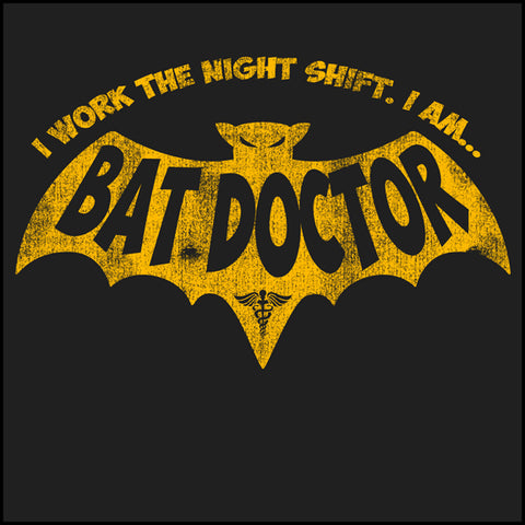 ADULT DOCTOR T-SHIRT- • I AM BAT DOCTOR! • I Work The Night Shift!- ASST-4464