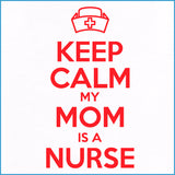 Nurse Design Onesie • KEEP CALM my MOM is a NURSE• Classic Design!- WNZ-4453 - Rhino Junction Apparel - 2