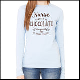 NURSES-LADIES LONG SLEEVE  • NURSE POWERED BY CHOCOLATE!- LLST-4428 - Rhino Junction Apparel - 2