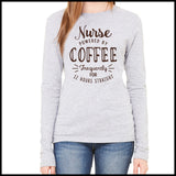 NURSES-LADIES LONG SLEEVE  • NURSES -POWERED BY COFFEE! FREE SHIPPING!- LLST-4429 - Rhino Junction Apparel - 2