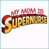 Nurse Design Onesie •My Mom is SUPERNURSE!•  Free Shipping All Orders   - WNZ-4457 - Rhino Junction Apparel - 2