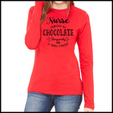 NURSES-LADIES LONG SLEEVE  • NURSE POWERED BY CHOCOLATE!- LLST-4428 - Rhino Junction Apparel - 5