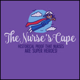 ADULT NURSE T-SHIRT• Nurse Cape Proves Nurses are Super Heroes! Cute! -ASST-4401 - Rhino Junction Apparel - 1