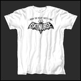 ADULT NURSE T-SHIRT- • I AM BAT NURSE! • I Work The Night Shift!- ASST-4405 - Rhino Junction Apparel - 4