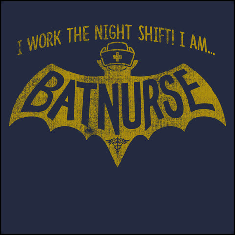 JUNIORS NURSE T-SHIRT • I AM BAT NURSE • I Work The Night Shift!- JSST-4405 - Rhino Junction Apparel - 1