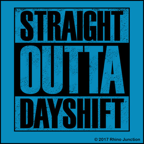ADULT NURSE T-SHIRT • Straight Outta Day Shift! • Compton Parody-ASST-4409 - Rhino Junction Apparel - 1