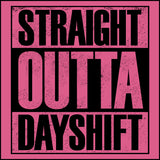 JUNIORS NURSE T-SHIRT • Straight Outta Day Shift! • Compton Parody-JSST-4409 - Rhino Junction Apparel - 1