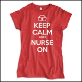 JUNIORS NURSE T-SHIRT • KEEP CALM and NURSE ON• Free Shipping!-JSST-4419 - Rhino Junction Apparel - 3