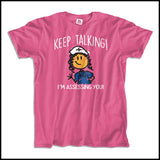 "ADULT NURSE T-SHIRT • ""Keep Talking! I'm Assessing You!"" Funny Cute Tee - ASST-4420 - Rhino Junction Apparel - 2"
