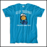"ADULT NURSE T-SHIRT • ""Keep Talking! I'm Assessing You!"" Funny Cute Tee - ASST-4420 - Rhino Junction Apparel - 4"
