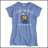 "JUNIORS NURSE T-SHIRT • ""Keep Talking! I'm Assessing You!"" LOL! Funny- JSST-4420 - Rhino Junction Apparel - 3"