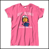 "MISSY NURSE T-SHIRT • ""Keep Talking! I'm Assessing You!"" LOL! Funny-MSST-4420 - Rhino Junction Apparel - 3"