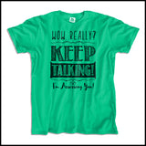 "ADULT NURSE T-SHIRT•TEXT TEE: ""Wow! Keep Talking! (I'm Assessing You!)"" •  ASST-4421 - Rhino Junction Apparel - 4"