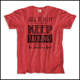 "ADULT NURSE T-SHIRT•TEXT TEE: ""Wow! Keep Talking! (I'm Assessing You!)"" •  ASST-4421 - Rhino Junction Apparel - 3"