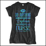 JUNIORS NURSE T-SHIRT • Can't Tell Your Nurse That! Funny Text Design! LOL!  -JSST-4426 - Rhino Junction Apparel - 4