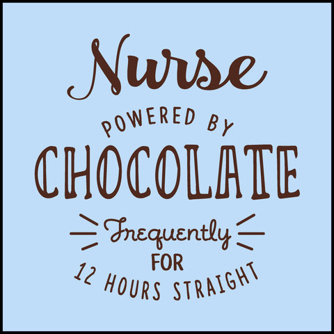 ADULT NURSE T-SHIRT • NURSE: POWERED BY CHOCOLATE! • Free Shipping! - ASST-4428 - Rhino Junction Apparel - 1
