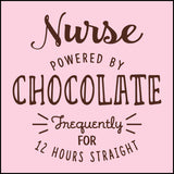 JUNIORS NURSE T-SHIRT • NURSE: POWERED BY CHOCOLATE! • Free Shipping! - JSST-4428 - Rhino Junction Apparel - 1