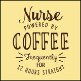 "ADULT NURSE T-SHIRT • Cute Text Design- ""Nurse: Powered by Coffee!""- ASST-4429 - Rhino Junction Apparel - 1"