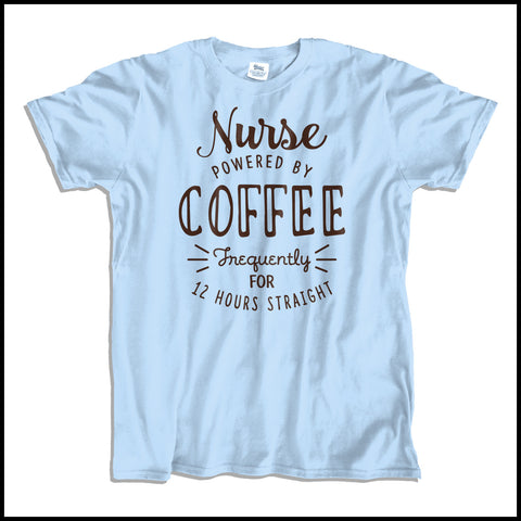 "ADULT NURSE T-SHIRT • Cute Text Design- ""Nurse: Powered by Coffee!""- ASST-4429 - Rhino Junction Apparel - 3"