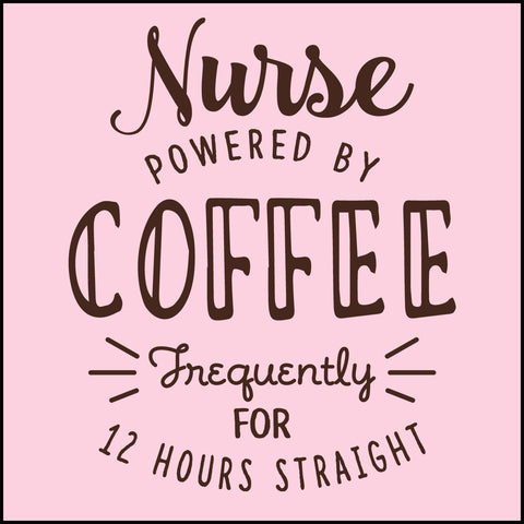 "JUNIORS NURSE T-SHIRT • Cute Text Design- ""Nurse: Powered by Coffee!""- JSST-4429 - Rhino Junction Apparel - 1"