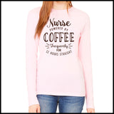 NURSES-LADIES LONG SLEEVE  • NURSES -POWERED BY COFFEE! FREE SHIPPING!- LLST-4429 - Rhino Junction Apparel - 4