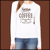 NURSES-LADIES LONG SLEEVE  • NURSES -POWERED BY COFFEE! FREE SHIPPING!- LLST-4429 - Rhino Junction Apparel - 5