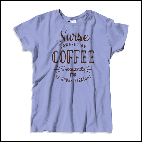 "MISSY NURSE T-SHIRT • Awesome Text Design- ""Nurse: Powered by Coffee!""- MSST-4429 - Rhino Junction Apparel - 3"