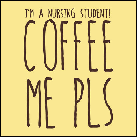 ADULT NURSE T-SHIRT • I AM A NURSING STUDENT...COFFEE ME PLS! • ASST-4431 - Rhino Junction Apparel - 1