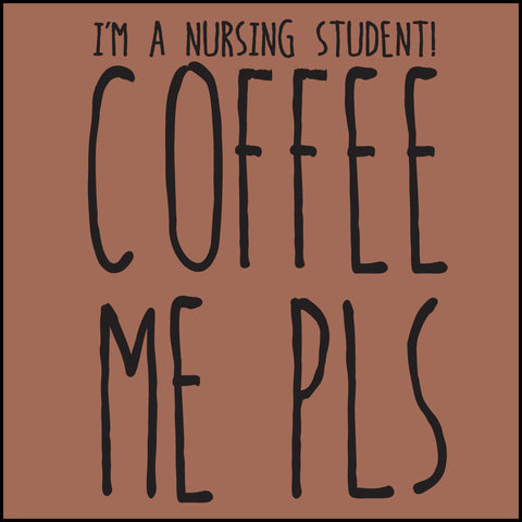 JUNIORS NURSE T-SHIRT • I AM A NURSING STUDENT...COFFEE ME PLS! • JSST-4431 - Rhino Junction Apparel - 1