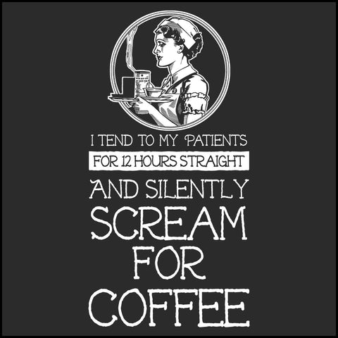 JUNIORS NURSE T-SHIRT • Nurse... Silently Screams for Coffee! - Funny!   JSST-4437 - Rhino Junction Apparel - 1