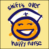 JUNIORS NURSE T-SHIRT • SHIFT'S OVER = HAPPY NURSE Smiley Face Tee!  -JSST-4438 - Rhino Junction Apparel - 1