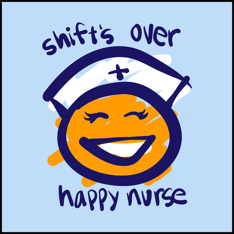 MISSY NURSE T-SHIRT • SHIFT'S OVER = HAPPY NURSE Smiley Face Tee!  -MSST-4438 - Rhino Junction Apparel - 1