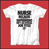 ADULT NURSE T-SHIRT • NURSE...Because SUPER HERO isn't a Job Title. -ASST-4439 - Rhino Junction Apparel - 3