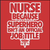 JUNIORS NURSE T-SHIRT • NURSE...Because SUPER HERO isn't a Job Title. -JSST-4439 - Rhino Junction Apparel - 1