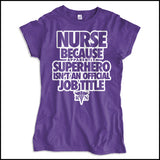 JUNIORS NURSE T-SHIRT • NURSE...Because SUPER HERO isn't a Job Title. -JSST-4439 - Rhino Junction Apparel - 3