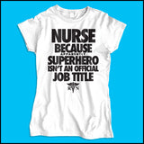 JUNIORS NURSE T-SHIRT • NURSE...Because SUPER HERO isn't a Job Title. -JSST-4439 - Rhino Junction Apparel - 4