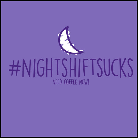 MISSY NURSE T-SHIRT • #NightshiftSucks • Need Coffee Now! LOL! Funny-MSST-4445 - Rhino Junction Apparel - 1