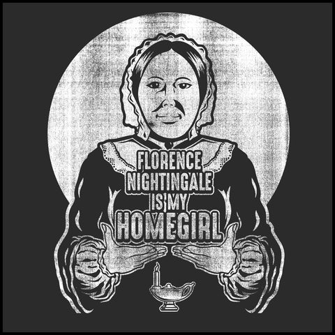 ADULT NURSE T-SHIRT •Florence is my HOMEGIRL! Florence Nightingale Tee - ASST-4404 - Rhino Junction Apparel - 1