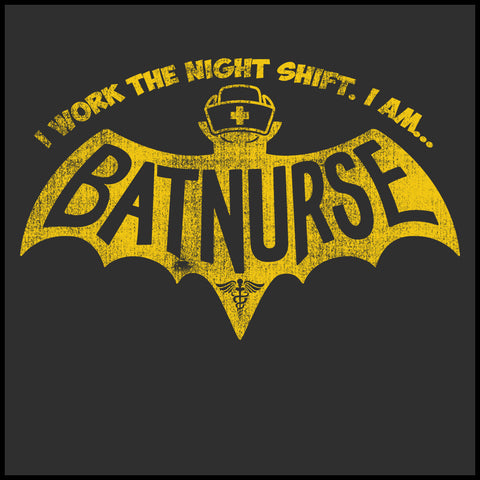 NURSES-LADIES LONG SLEEVE  • I WORK NIGHT SHIFT-I AM BAT NURSE!- LLST-4405 - Rhino Junction Apparel - 1