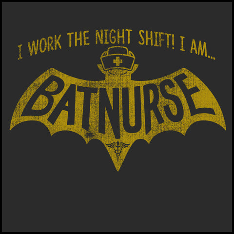 MISSY NURSE T-SHIRT • I AM BAT NURSE! • I Work The Night Shift!- MSST-4405 - Rhino Junction Apparel - 1