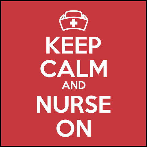 ADULT NURSE T-SHIRT • KEEP CALM and NURSE ON• Free Shipping!-ASST-4419 - Rhino Junction Apparel - 1