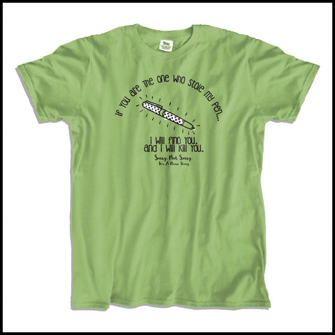 ADULT NURSE T-SHIRT • Steal my Pen and I Kill ya! Funny LOL T-Shirt! ASST-4425 - Rhino Junction Apparel - 2