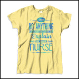 MISSY NURSE T-SHIRT • Can't Tell Your Nurse That! Funny Text Design! LOL!  -MSST-4426 - Rhino Junction Apparel - 2