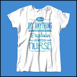 MISSY NURSE T-SHIRT • Can't Tell Your Nurse That! Funny Text Design! LOL!  -MSST-4426 - Rhino Junction Apparel - 4