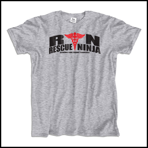 ADULT NURSE T-SHIRT • RN: Rescue Ninja- Saving you from Yourself! LOL!-ASST-4435 - Rhino Junction Apparel - 2